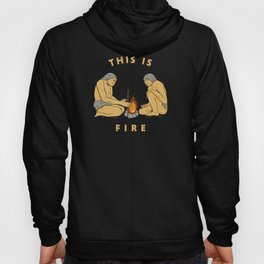 This Is Fire Hoody