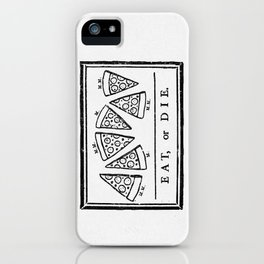 Eat, or Die iPhone Case