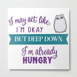 Already Hungry Cute Cat Metal Print