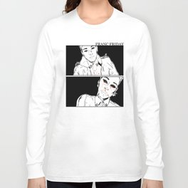 Franc Friday - You'll Get Blood in Your Eyes Long Sleeve T-shirt