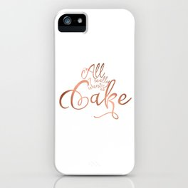 All I want is cake iPhone Case