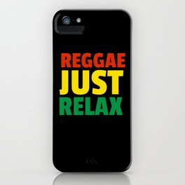 Reggae Just Relax - Music Gift iPhone Case
