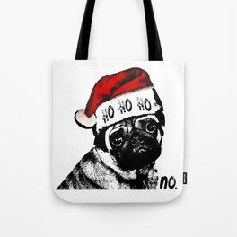 Christmas Pug Ho Ho No Tote Bag
