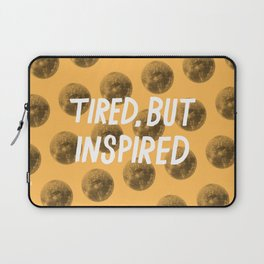 Tired But Inspired Laptop Sleeve