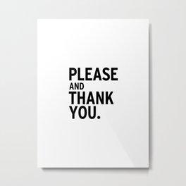 Please & Thank You (Ron Swanson) Metal Print