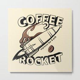 COFFEE ROCKET Metal Print