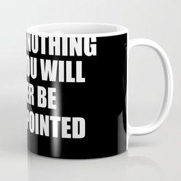 expect nothing Coffee Mug