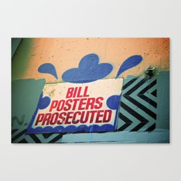 Melbourne Graffiti Street Art - Bill posters will be prosecuted Canvas Print