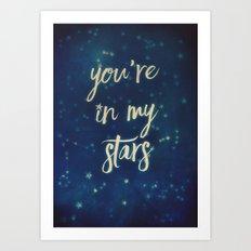 you're in my stars Art Print