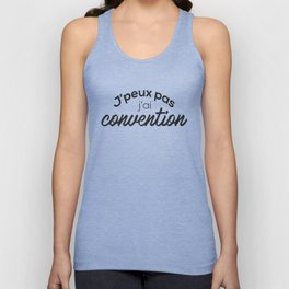 J'peux pas j'ai convention Unisex Tank Top