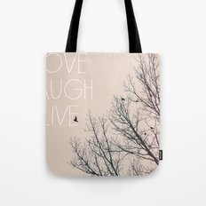 Love Laugh Live Tote Bag