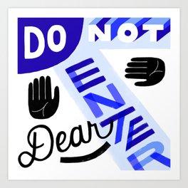 Do Not Enter, Dear Art Print