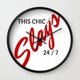 THIS CHIC SLAYS 24 / 7 Wall Clock