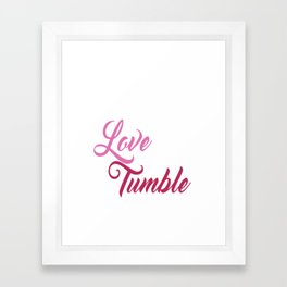 Live Love Tumble Gymnastics T-shirt Framed Art Print