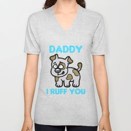 FATHER'S DAY-Daddy I Ruff You T Shirt Unisex V-Neck