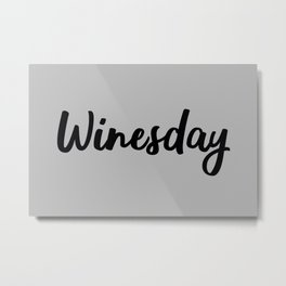 The Best Day Of The Week Metal Print