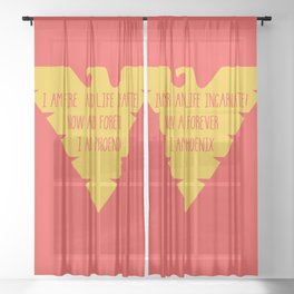 i am fire and life incarnate now and forever i am dark phoenix Sheer Curtain