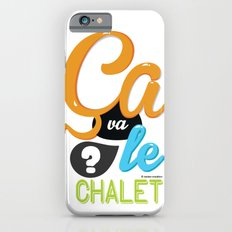 Ca va le chalet ? Slim Case iPhone 6s