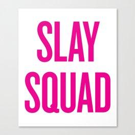 Slay Squad - Wedding Bridesmaid Bachelorette Party Design Canvas Print