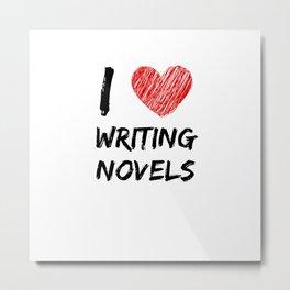 I Love Writing Novels Metal Print