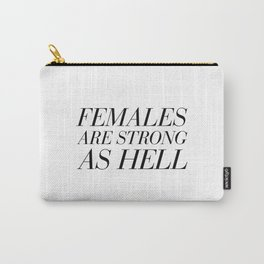 Females Are Strong as Hell Carry-All Pouch