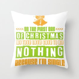 Christmas Single Alone Alone Funny Gift Throw Pillow