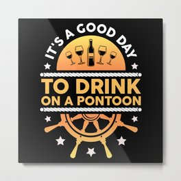 Pontoon Boat Captain | Drink On A Pontoon Metal Print