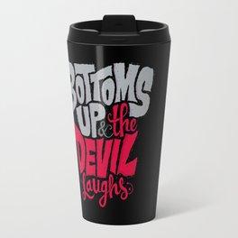 Bottoms Up & The Devil Laughs Travel Mug