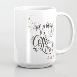 Take a Break It's Coffee Time Coffee Mug