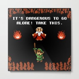 It's Dangerous to go alone! Metal Print