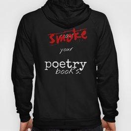 Smoke Your Poetry Hoody