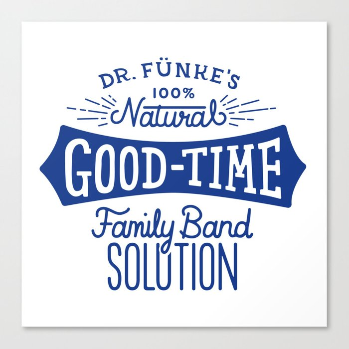Dr. Funke's 100% Natural Good-Time Family Band Solution Canvas Print