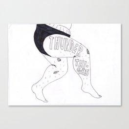 Thunder Thighs  Canvas Print