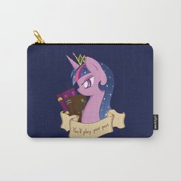You'll Play Your Part Carry-All Pouch
