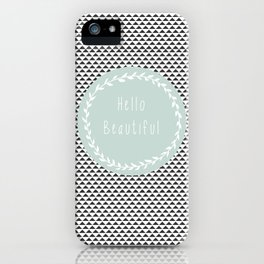 Hello Beautiful, Geometric, Quote, Modern, Home Decor iPhone Case