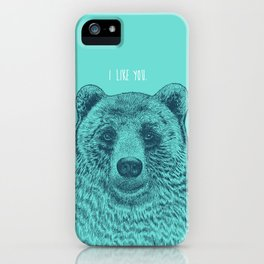 I Like You (Bear) iPhone Case