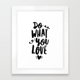 Do What You Love black and white modern typographic quote poster canvas wall art home decor Framed Art Print
