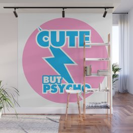 Cute But Psycho, girly sticker, girls tshirt, (pink and blue version) Wall Mural