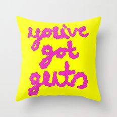 you've got guts Throw Pillow