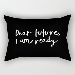 Dear Future, I Am Ready black-white typography poster design modern canvas wall art home decor Rectangular Pillow