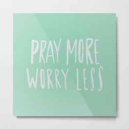 Pray More x Mint Metal Print