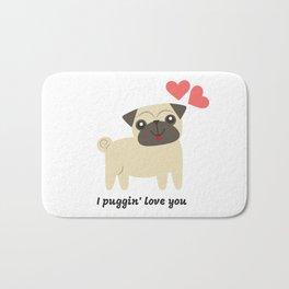 Pug Love, I Puggin' Love You Bath Mat