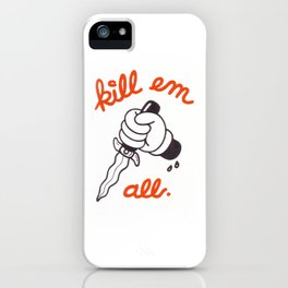 Kill Em All iPhone Case