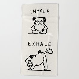 Inhale Exhale Pug Beach Towel