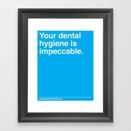 Your Dental Hygiene  Framed Art Print