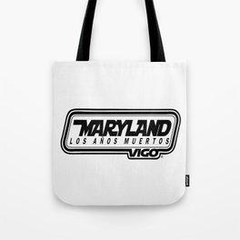 L  O  S    A  Ñ  O  S    M  U  E  R  T  O  S - MARYLAND - vigo - MarylandVigo Tote Bag