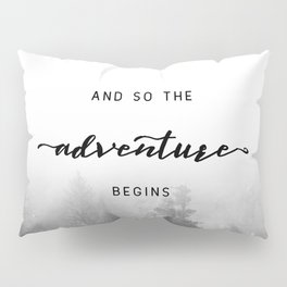 And So The Adventure Begins - New Day Pillow Sham