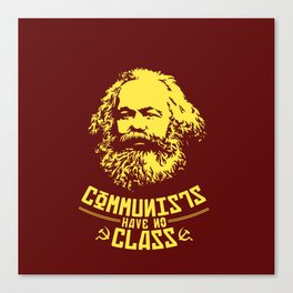 Communists Have No Class Canvas Print