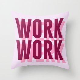 Work, Werk Throw Pillow