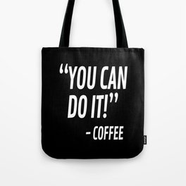 You Can Do It - Coffee (Black & White) Tote Bag